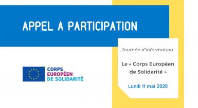 APPEL À PARTICIPATION Journée d'information sur le « Corps Européen de Solidarité » Lundi 11 mai 2020